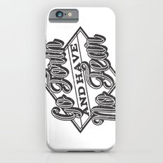 Go Forth & Have No Fear Slim Case iPhone 6s