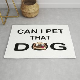 dog can i pet that dog Rug