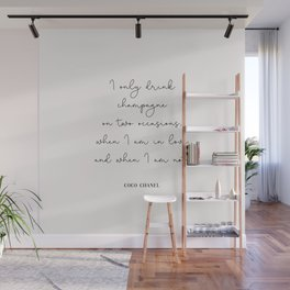 I only drink champagne quote Wall Mural