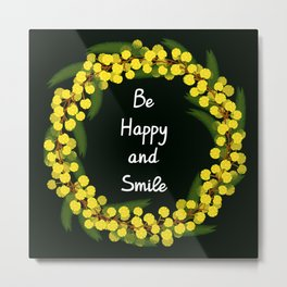 Be Happy and Smile Metal Print