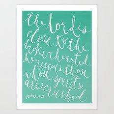 Psalm 34:18 Art Print