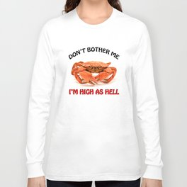Don't Bother Me Long Sleeve T-shirt