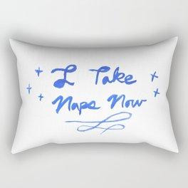 I Take Naps Now Rectangular Pillow