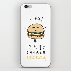 I Feel Fat as a Double Cheeseburger iPhone & iPod Skin