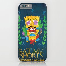 EAT MY SHORTS iPhone 6s Slim Case