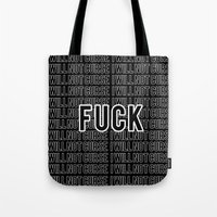 fuck you Tote Bags featuring FUCK by HesStillKidrauhl