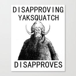 Dissaproving Yaksquatch Canvas Print
