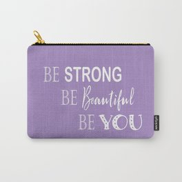 Be Strong, Be Beautiful, Be You - Purple and White Carry-All Pouch