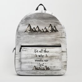 Not All Those Who Wander Are Lost-Matterhorn Swiss Alps-Typography Backpack