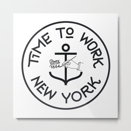 Time To Work NY with Anchor Metal Print