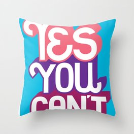 Yes You Can't. - A Lower Management Motivator Throw Pillow