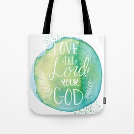 DEUTERONOMY 6:5 - LOVE THE LORD YOUR GOD Tote Bag