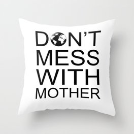 Don't Mess With Mother Throw Pillow