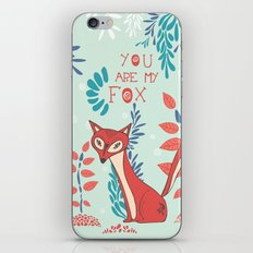 You are my Fox iPhone Skin