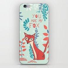 You are my Fox iPhone & iPod Skin
