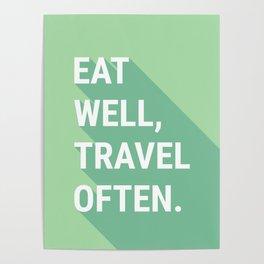 Eat Well, Travel Often Poster