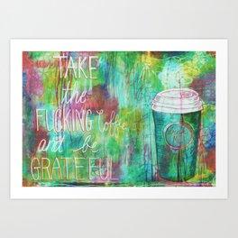 Take the Coffee Art Print