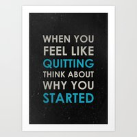 When you feel like quitting - Motivational print Art Print