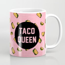 Taco Queen - pink Coffee Mug