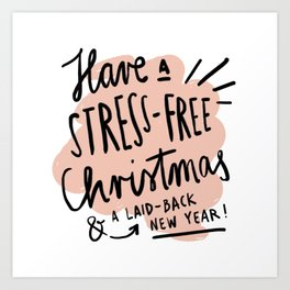 Stress-Free Christmas Art Print