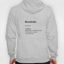 Floordrobe funny meme dictionary definition black-white Gift for girlfriend home wall decor Hoody