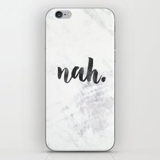 nah - black and white marble quote iPhone & iPod Skin