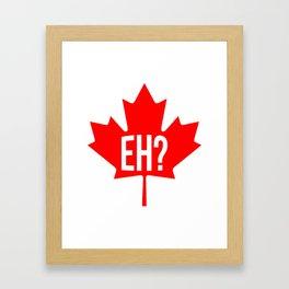 Canadian, eh? Framed Art Print