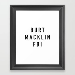 Burt Macklin FBI - Parks and Rec Framed Art Print
