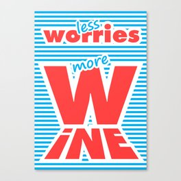 Less Worries, More Wine Canvas Print