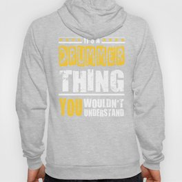 Drummer Thing You Wouldn't Understand  Hoody