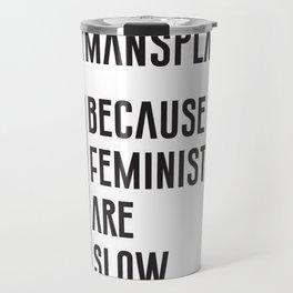 Mansplain Travel Mug