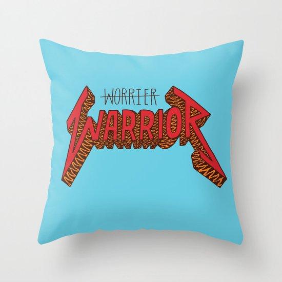 Warrior Not Worrier Throw Pillow