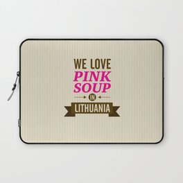 We love pink soup in Lithuania Laptop Sleeve
