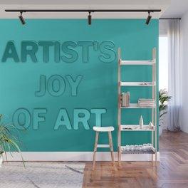 Artist's joy of art 1 Wall Mural