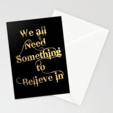 We all need something to believe in Stationery Cards