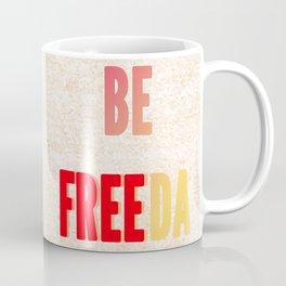 Be FREEda Coffee Mug