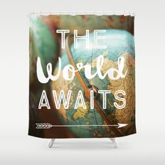 The World Awaits Shower Curtain