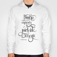 "stephen king Hoodies featuring ""Books are a uniquely portable magic."" - Stephen King by Ketina"