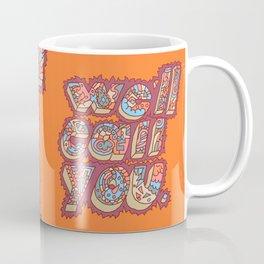We'll Call You Coffee Mug