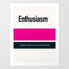 ENTHUSIASM Art Print