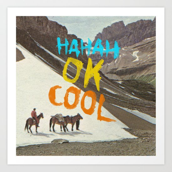 HAHAH OK COOL Art Print