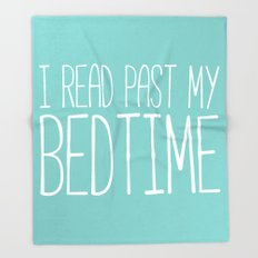 I read past my bedtime. Throw Blanket