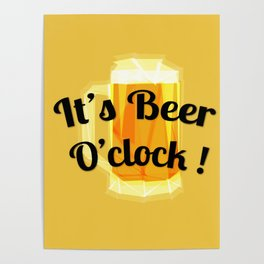 It's beer o'clock Poster