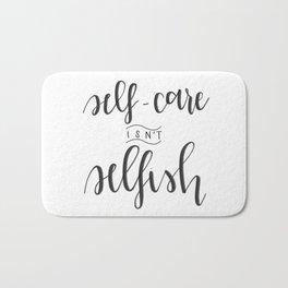 Self-Care Isn't Selfish Bath Mat