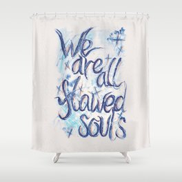 Flawed Souls Shower Curtain