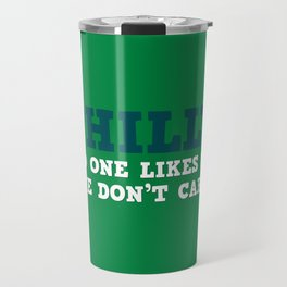 Philly No one likes us Travel Mug