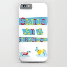 Smile at a Stranger iPhone 6s Slim Case