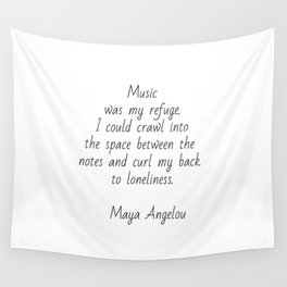 Music was my refuge -  Maya Angelou Wall Tapestry
