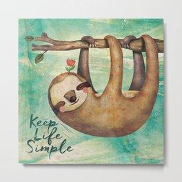 Keep Life Simple! Metal Print