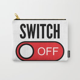Switch Off Carry-All Pouch